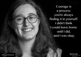 """A Peace of My Mind visited Rutgers Honors College and asked, """"When have you found unexpected courage? And, When have you bridged a divide?"""""""